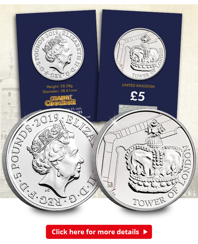 Change Checker UK 2019 Tower of London Crown Jewels CuNi BU Five Pound Coin Email Banner - NEW UK Coin Series celebrates one of Britain's most iconic attractions…
